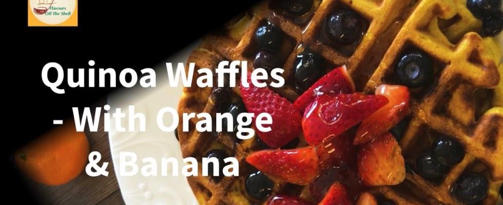 Tasty Quinoa Waffles-With Orange And Banana-A Gluten Free Recipe-With Homemade Roasted Quinoa Flour
