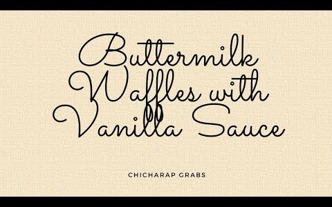 Buttermilk Waffles with Vanilla Sauce Recipe by Eva Moon