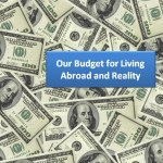 budget for living abroad and reality