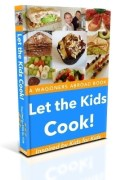 Let the Kids Cook - A Kids Cookbook Inspired by Kids for Kids