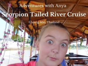 Adventures with Anya Scorpion Tailed River Cruise - Chiang Mai Thailand