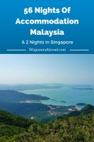 56 Nights Of Accommodation In Malaysia & 2 Nights in Singapore. Malaysia Hotels, Hostels, Apartments and more. Read all about it on WagonersAbroad.com