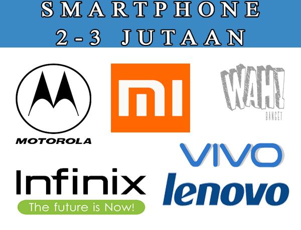 5 Smartphone terbaik dengan harga dibawah 3 juta