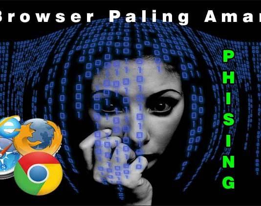 Browser Paling Aman Didunia Dari Serangan Malware