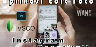 8 Aplikasi Edit Foto Untuk Mempercantik Galeri Instagram