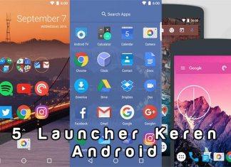 5 Launcher Android Yang Membuat Smartphone Jadi Keren