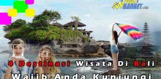 Ini Dia, 4 Destinasi Wisata Di Bali Yang Wajib Anda Dikunjungi