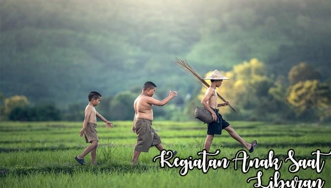 5 Hal Yang Biasa Dilakukan Anak Anak Saat Liburan