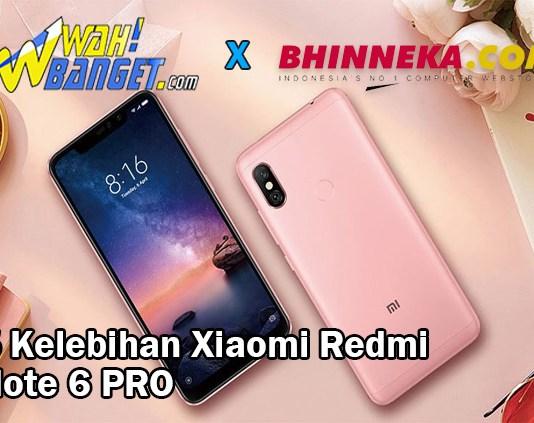 5 Kelebihan Hp Xiaomi Redmi Note 6 Pro Dan Harganya
