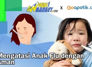 Cara Mengatasi Anak Flu Dengan Cara Yang Aman