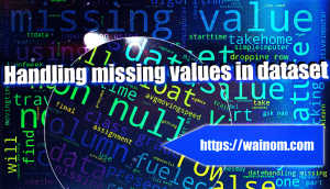 5 best ways to handle missing values in the dataset.