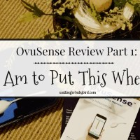 OvuSense Review Part 1: I Am to Put This Where?!