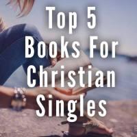 Top 5 Books for Christian Singles Under $10