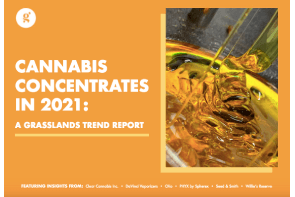 Cannabis Concentrates in 2021: A Grasslands Trend Report  – Watch Video