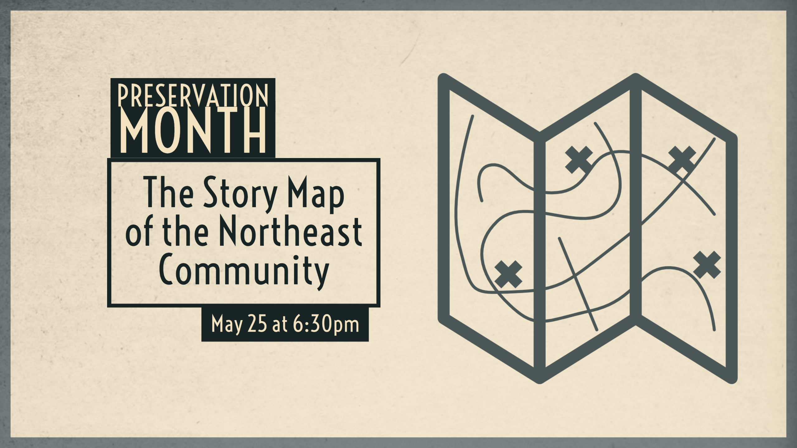 "event banner that reads, ""Preservation Month: the Story Map of the Northeast Community,"" May 25 at 6:30 pm"