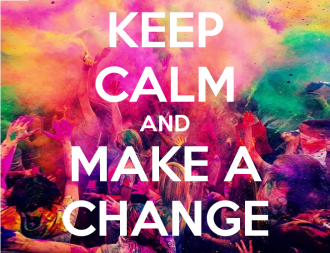 What Changes Do You Want to See - Keep Calm, Make Change