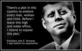 JFK quote - a plot to enslave every man woman and child