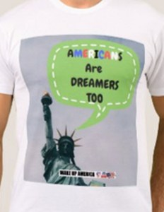 Americans are Dreamers T-shirts