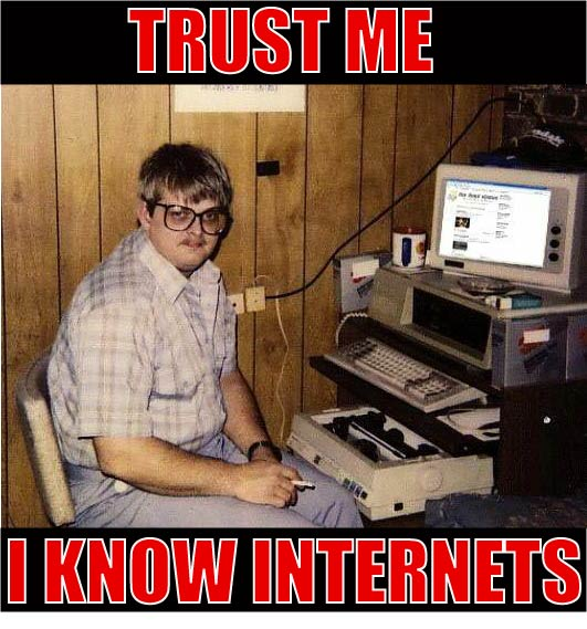I know internets