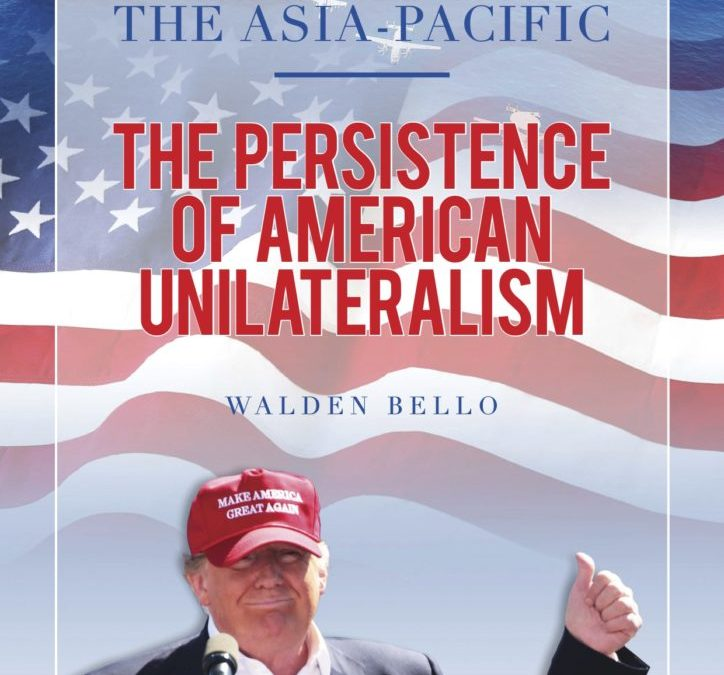 Trump and the Asia-Pacific: The Persistence of American Unilateralism