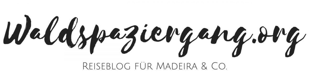 Waldspaziergang.org - Reiseblog für Madeira & Co.