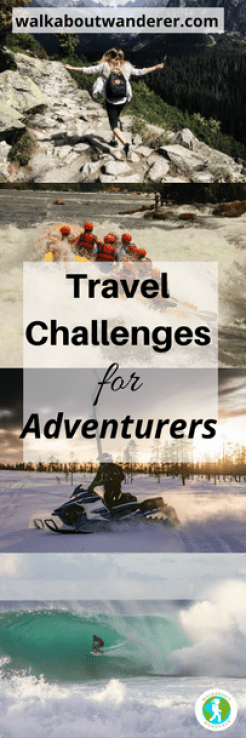 Travel Challenges For Adventurers by Walkabout Wanderer Keywords: Adrenaline Adventure Female blogger world travel