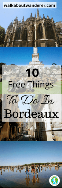 10 Free Things To Do In Bordeaux by Walkabout Wanderer Keywords: France city budget travel blogger Tourist guide Bordeaux