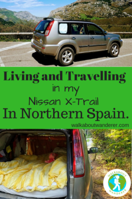 Living and travelling in my Nissan X-train through the north of Spain by walkabout wanderer Keywords Travel blogger Nissan X-train sleeping in car