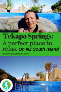 Tekapo Hot Springs: A perfect place to relax on new Zealands South Island By Walkabout Wanderer