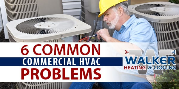 6 Common Commercial HVAC Problems