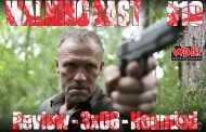 Walking Cast #10 - Review - 3x06: Hounded