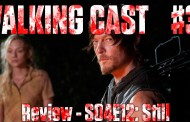 Walking Cast #31 - Episódio S04E12: Still