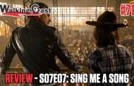 Walking Cast #71 - Episódio S07E07: Sing Me a Song