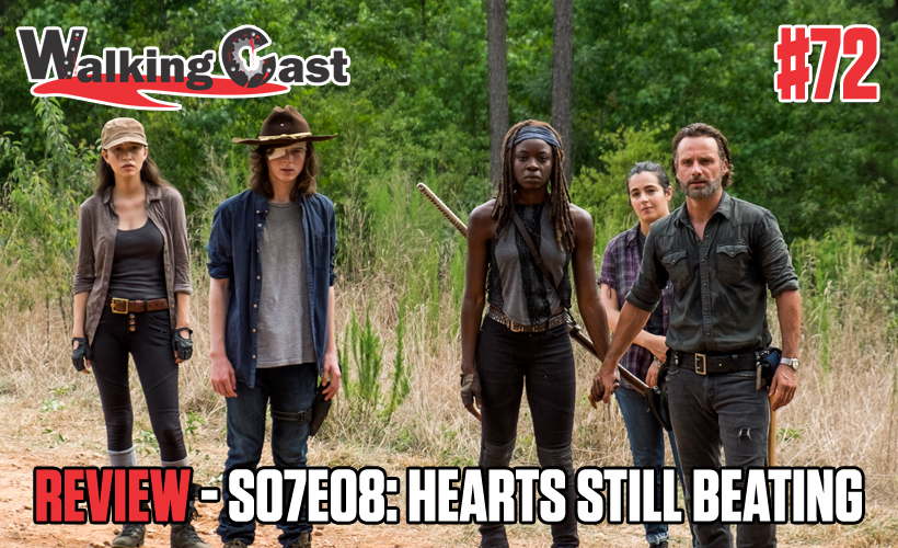 Walking Cast #72 - Episódio S07E08: Hearts Still Beating