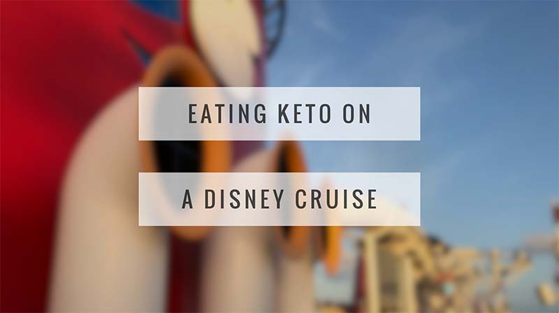 Eating Keto on a Disney Cruise