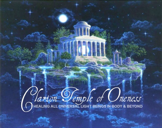 Clarion Temple of Oneness - Healing for All Universal Light Beings in Body & Beyond