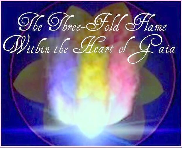 The Three Fold Flame Within The Heart of Gaia