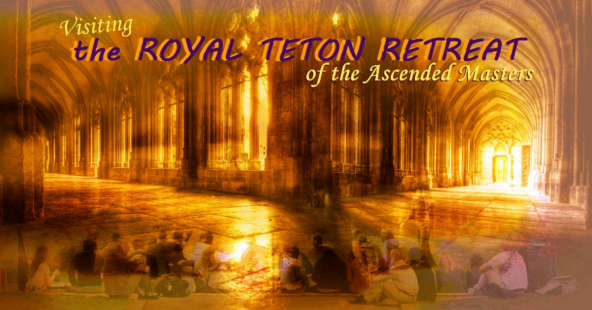 How to Visit the Royal Teton Retreat of the Ascended Masters