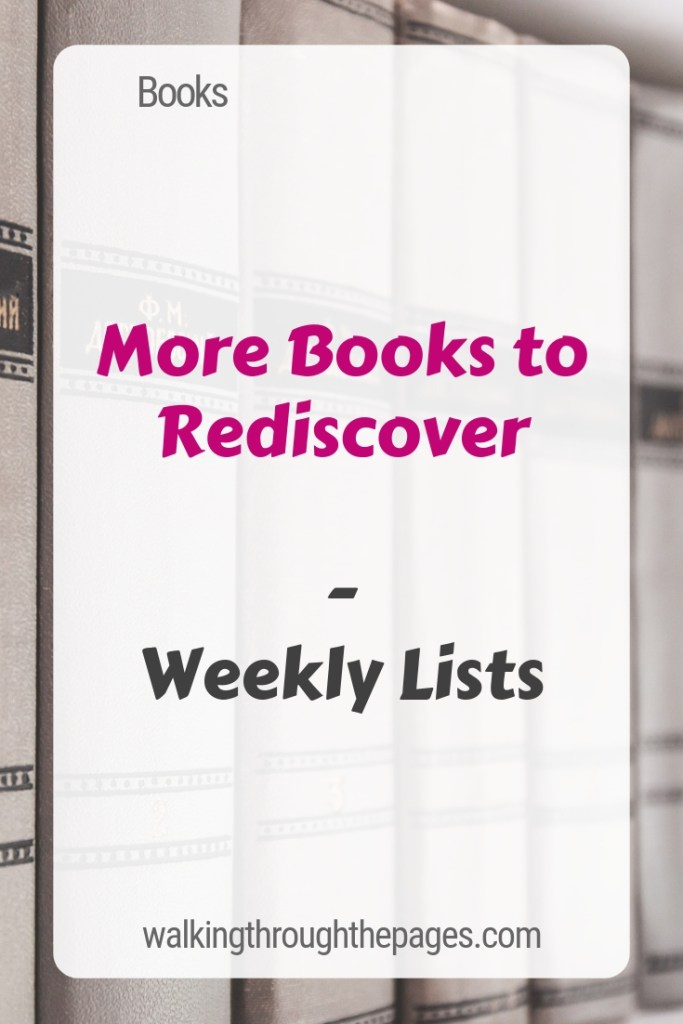 Walking Through The Pages - Weekly Lists: More Books to Rediscover