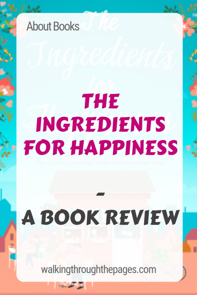 Walking Through The Pages - About Books: The Ingredients for Happiness (a book review)