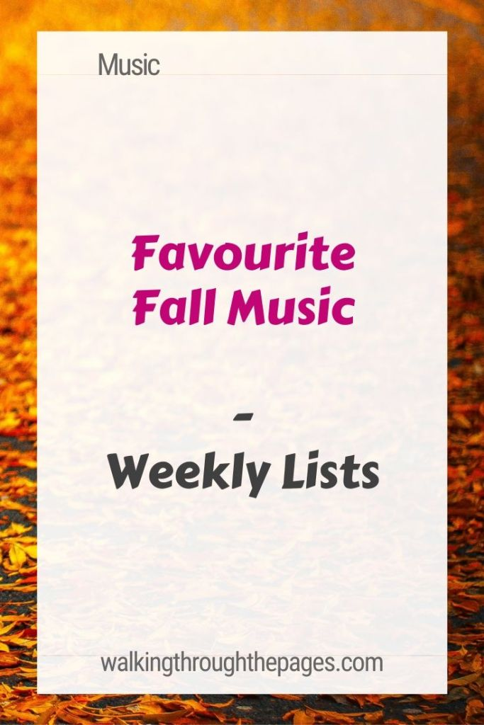 Walking Through The Pages - Weekly Lists: Favourite Fall Music