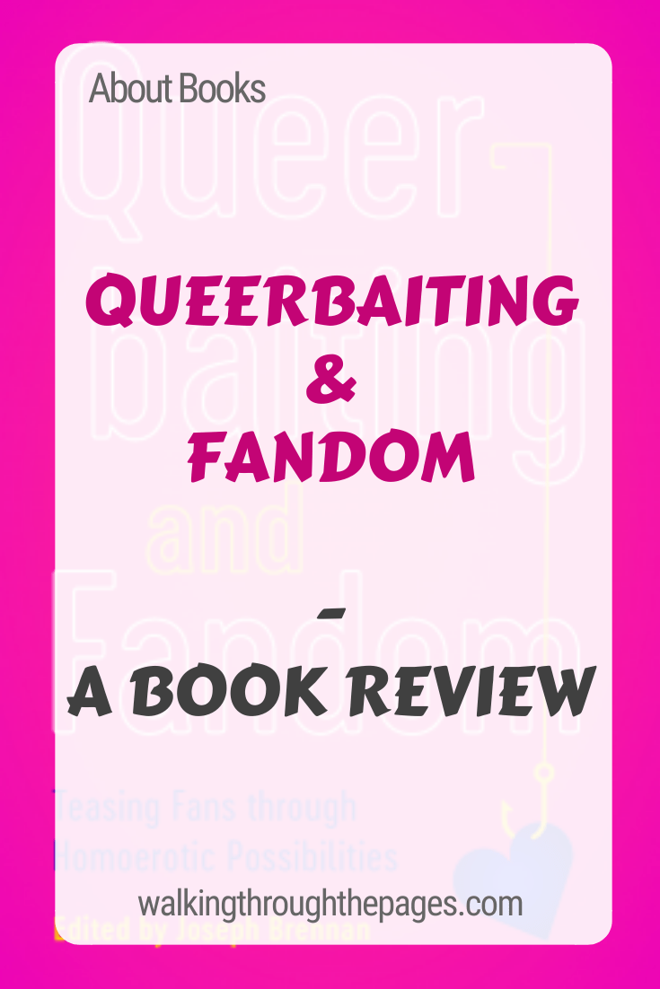 Walking Through The Pages - About Books: Queerbaiting and Fandom - Book review