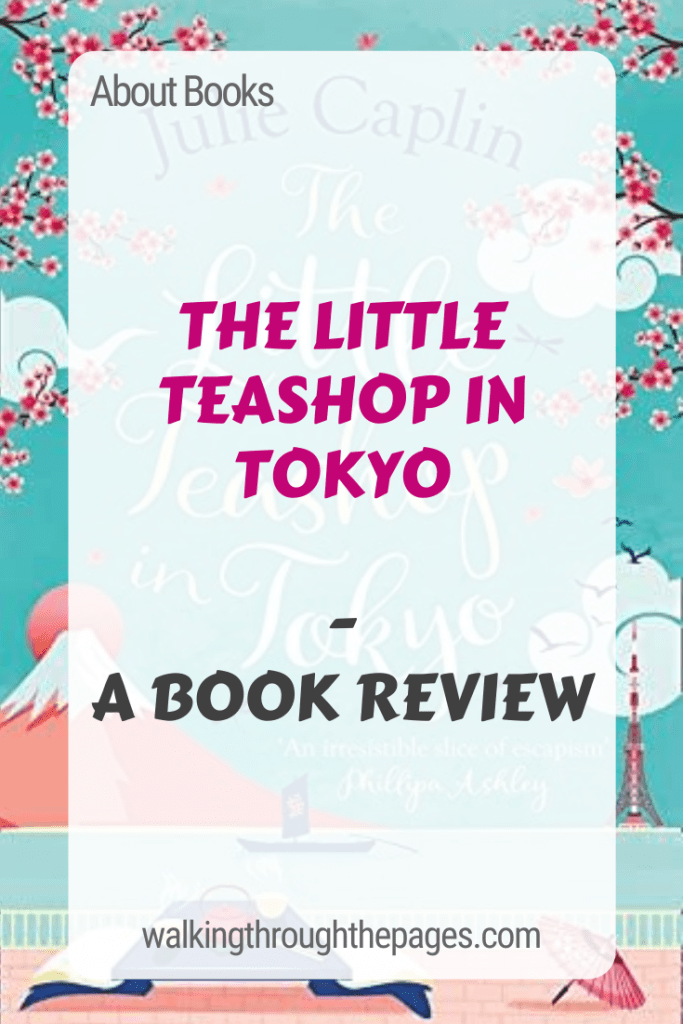 Walking Through The Pages - About Books: The Little Teashop in Tokyo - A Book Review