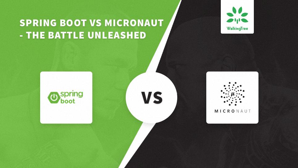 Spring Boot vs Micronaut - The battle unleashed - WalkingTree