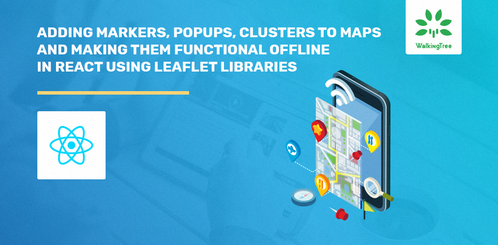 Play with Maps in React: Online and Offline using Leaflet