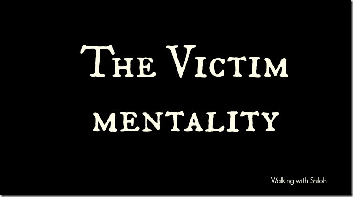 The Victim Mentality