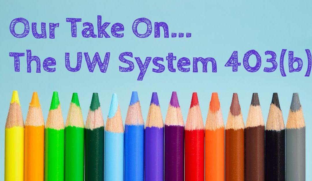 Our Opinion on the UW System 403(b) TSA Options