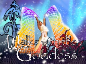 Walks with The Goddess