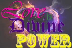 Love is Divine Power