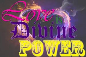 Love is Divine Power